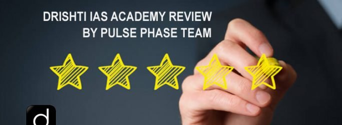 Drishti ias academy review by Pulse Phase