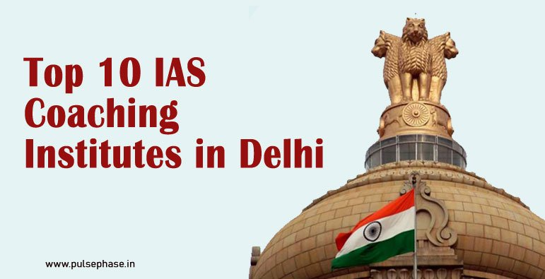 Top 10 IAS Coaching in Delhi With fees for UPSC Exam 2019-2020