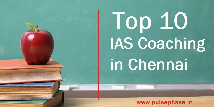 Top 10 IAS Coaching in Chennai