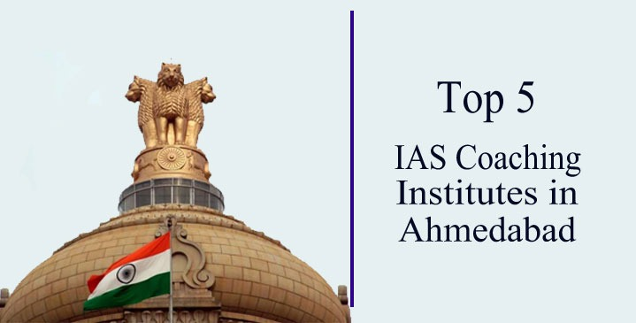 Top 5 IAS Coaching Institutes Ahmedabad