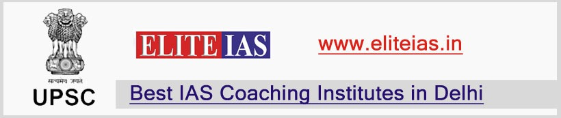 Elite IAS Academy - A Premier IAS Coaching in Delhi