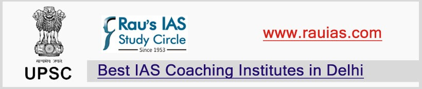 RAU IAS  STUDY CIRCLE - Best IAS Coaching institute in Delhi