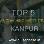 Top 5 IAS Coaching Institutes in Kanpur