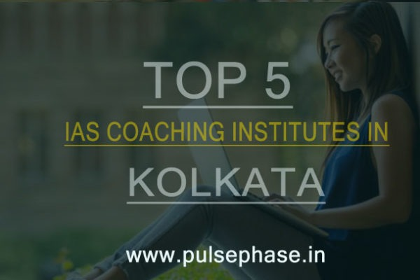 Top 5 IAS Coaching Institutes in Kolkata