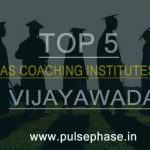 Top 5 IAS Coaching Institutes in Vijayawada