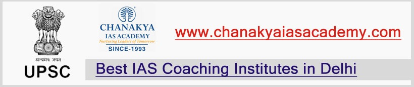 Chanakya IAS Academy - Best UPSC Coaching In India