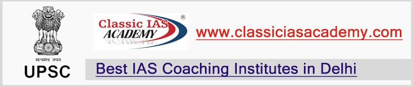 Classic IAS Academy - Top IAS Coaching Institute in Delhi  2019-20
