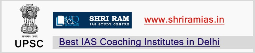 SHRI RAM IAS- Best UPSC Coaching in Delhi for 2019