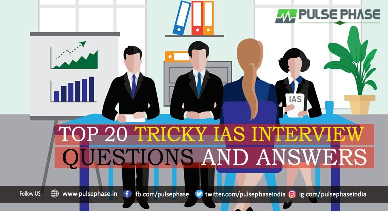 Top 20 Tricky IAS Interview Questions
