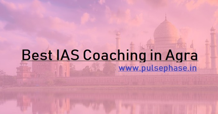 Top 5 IAS Coaching in Agra