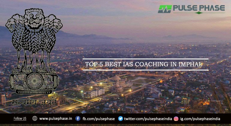 Best IAS Coaching in Imphal