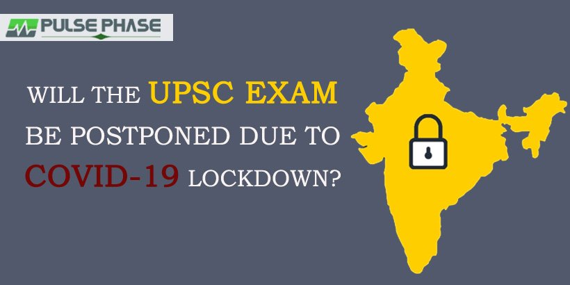 Will the UPSC Exam be postponed due to COVID-19 Lockdown