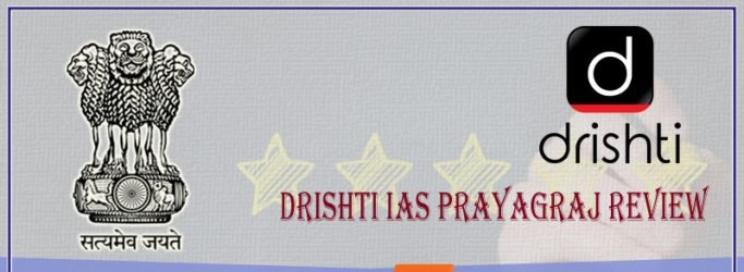 Drishti IAS Prayagraj Review
