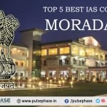Top 5 IAS Coaching in Moradabad